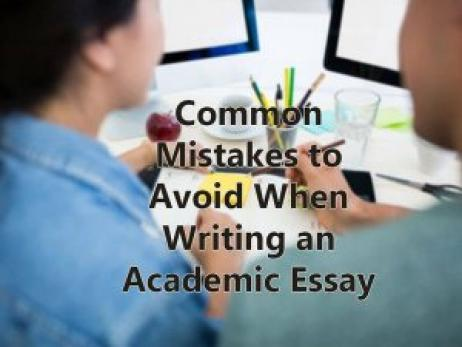 Common Mistakes to Avoid When Writing an Academic Essay