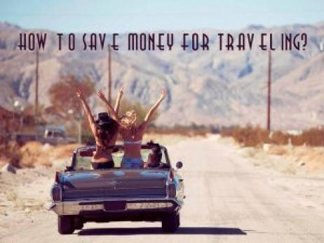 How to Save Money for Traveling?