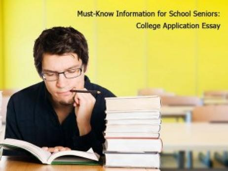 Must-Know Information for School Seniors: College Application Essay
